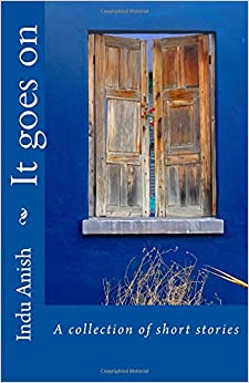 It goes on: A collection of short stories