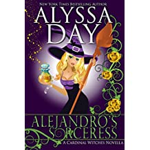 Alejandro's Sorceress: A Cardinal Witches paranormal romance (The Cardinal Witches Book 1)