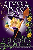 Alejandro's Sorceress: A Cardinal Witches Novella (The Cardinal Witches Book 1)