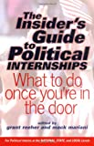 Insider's Guide to Political Internships, Grant Reeher and Mack Mariani, 0813340160