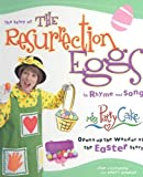 img - for The Story of the Resurrection Eggs in Rhyme and Song: Miss Patty Cake Opens Up the Wonder of the Easter Story (Parenting) book / textbook / text book