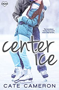 Center Ice (Corrigan Falls Raiders) by [Cameron, Cate]