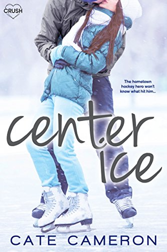 Center Ice - Center Ice (Corrigan Falls Raiders Book 1)