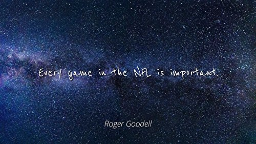 Home Comforts Roger Goodell - Famous Quotes Laminated POSTER PRINT 24x20 - Every game in the NFL is important.