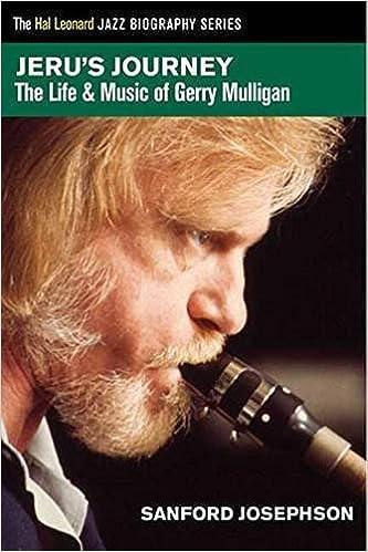 Jeru's Journey: The Life & Music of Gerry Mulligan (Hal