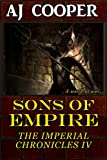 aj cooper - Sons of Empire (The Imperial Chronicles Book 4)