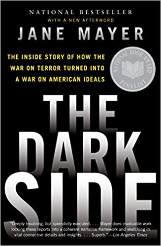 The Dark Side: The Inside Story of How the War on Terror Turned Into