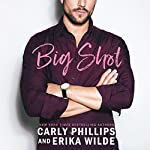 Big Shot | Carly Phillips,Erika Wilde