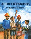At the Crossroads, Rachel Isadora, 0780739639