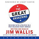 The Great Awakening: Reviving Faith & Politics in a Post-Religious Right America Audiobook by Jim Wallis Narrated by Jim Wallis