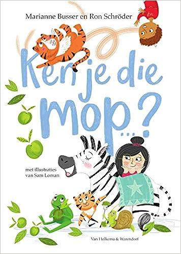 Ken je die mop...?: Amazon.es: Busser, Marianne, Schröder ...