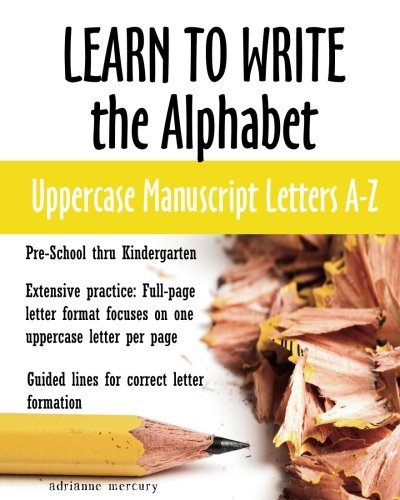 Learn to Write the Alphabet: Uppercase Manuscript Letters A-Z ()