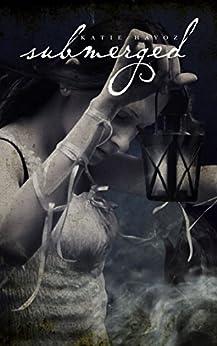 Submerged (The Clockwork Siren Series Book 2) by [Hayoz, Katie]