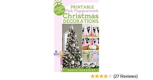 printable pink peppermint christmas decorations kindle edition by carla chadwick crafts hobbies home kindle ebooks amazoncom