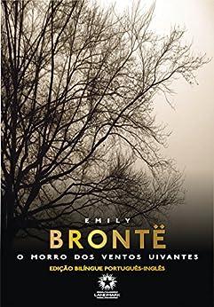 O Morro dos Ventos Uivantes (Edição Bilíngue) por [Bronte, Emily]