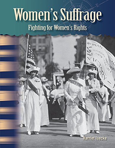 Teacher Created Materials - Primary Source Readers: Women's Suffrage: Fighting For Women's Rights - Hardcover - Grades 4-5 - Guided Reading Level R ()