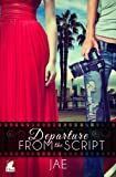Departure from the Script (The Hollywood Series) (Volume 1)
