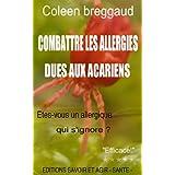Combattre les allergies dues aux acariens (French Edition)
