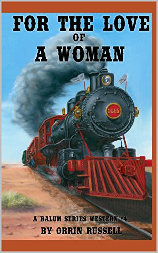 For the Love of a Woman: A Balum Series Western #4 by [Russell, Orrin]