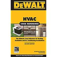 DEWALT® HVAC Code Reference: Based on the 2015 International Mechanical Code, Spiral bound Version