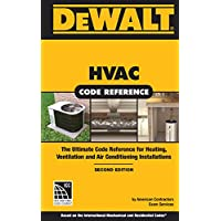 DEWALT HVAC Code Reference: Based on the 2015 International Mechanical Code, Spiral bound Version (DEWALT Series)