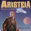 Aristeia: Revolutionary Right Audiobook by Wayne Basta Narrated by Chris Andrew Ciulla