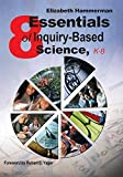 img - for Eight Essentials of Inquiry-Based Science, K-8 by Elizabeth Hammerman (2005-07-01) Paperback book / textbook / text book