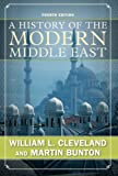 A History of the Modern Middle East, Fourth Edition, William L Cleveland, Martin Bunton, 0813343747