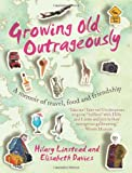 Growing Old Outrageously, Hilary Linstead and Elisabeth Davies, 1742376916