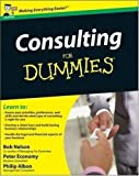 img - for Consulting for Dummies (UK Edition) by Albon, Philip, Economy, Peter, Nelson, Bob [16 January 2009] book / textbook / text book