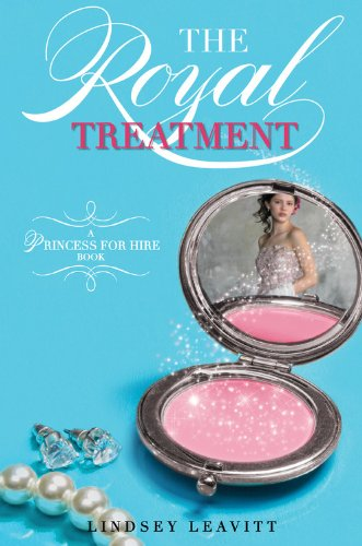 Princess for Hire The Royal Treatment (A Princess for Hire Book)