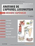 Anatomie de l'appareil locomoteur-Tome 2: Membre supérieur