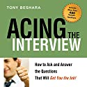 Acing the Interview: How to Ask and Answer the Questions That Will Get You the Job! Audiobook by Tony Beshara Narrated by  uncredited