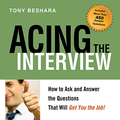 Acing the Interview: How to Ask and Answer the Questions That Will Get You the Job! Audiobook [Free Download by Trial] thumbnail