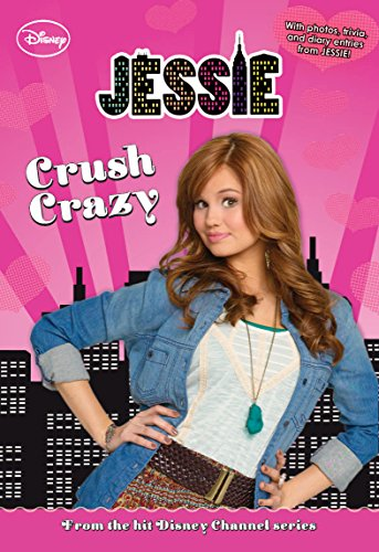 Jessie:  Crush Crazy (Jessie Junior Novel Book 3) (Movie Jessie)