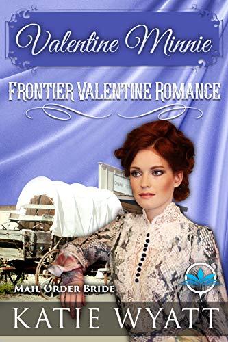 Pdf Religion Valentine Minnie (Frontier Valentine Romance Series Book 2)
