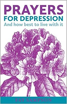 Book Prayers for Depression: And how best to live with it