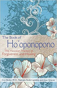 The Book of Ho'oponopono: The Hawaiian Practice of Forgiveness and Healing
