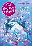 """Afficher """"Les dauphins d'argent n° 1<br /> Le collier magique"""""""