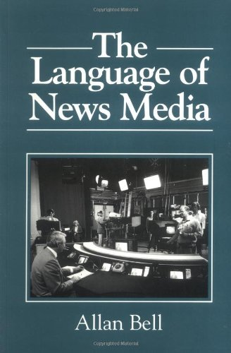 By Allan Bell The Language of News Media (1st Frist Edition) [Paperback] (Allan Bell The Language Of News Media)