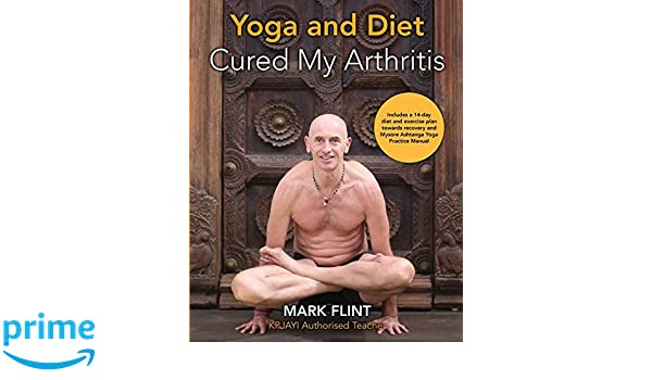 yoga and diet cured my arthritis: includes 14 day diet and ...