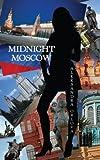 Midnight Moscow, Aleksandra Orlova, 1438910398
