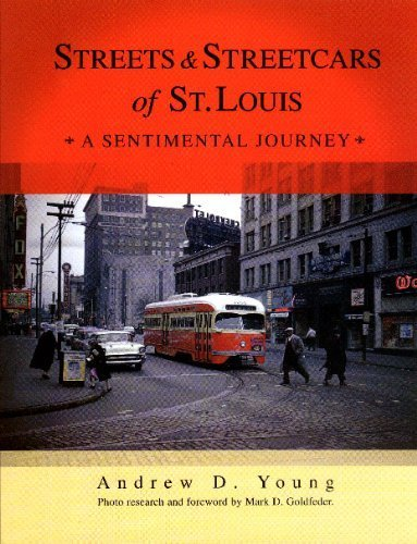 Streets and Streetcars of St. Louis: A Sentimental Journey