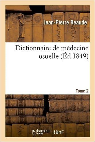Télécharger en ligne Dictionnaire de médecine usuelle. Tome 2 (Éd.1849) pdf
