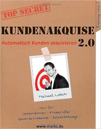 Cover des Buchs: Kundenakquise 2.0 - Automatisch Kunden akquirieren