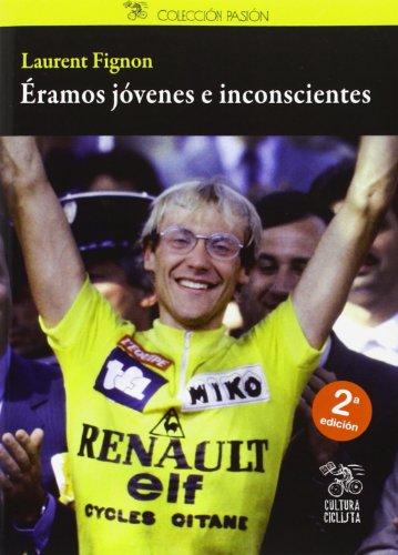 Descargar Libro Eramos Jovenes E Inconscientes Laurent Fignon
