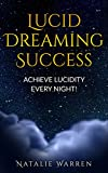 Lucid Dreaming Success - Achieve Lucidity Every