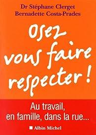 Osez vous faire respecter ! par Stéphane Clerget