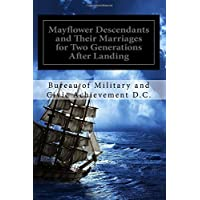 Mayflower Descendants and Their Marriages for Two Generations After Landing: Including A Short History of the Church of…