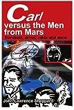 Carl Versus the Men from Mars, John L. Sheppard, 0595212336